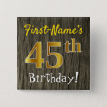 [ Thumbnail: Faux Wood, Faux Gold 45th Birthday + Custom Name Button ]