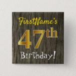 [ Thumbnail: Faux Wood, Faux Gold 47th Birthday + Custom Name Button ]