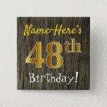[ Thumbnail: Faux Wood, Faux Gold 48th Birthday + Custom Name Button ]