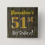 [ Thumbnail: Faux Wood, Faux Gold 51st Birthday + Custom Name Button ]
