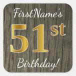 [ Thumbnail: Faux Wood, Faux Gold 51st Birthday + Custom Name Sticker ]