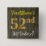[ Thumbnail: Faux Wood, Faux Gold 52nd Birthday + Custom Name Button ]