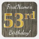 [ Thumbnail: Faux Wood, Faux Gold 53rd Birthday + Custom Name Sticker ]