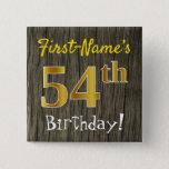 [ Thumbnail: Faux Wood, Faux Gold 54th Birthday + Custom Name Button ]