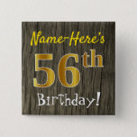 [ Thumbnail: Faux Wood, Faux Gold 56th Birthday + Custom Name Button ]