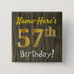 [ Thumbnail: Faux Wood, Faux Gold 57th Birthday + Custom Name Button ]