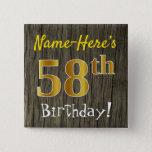 [ Thumbnail: Faux Wood, Faux Gold 58th Birthday + Custom Name Button ]