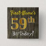 [ Thumbnail: Faux Wood, Faux Gold 59th Birthday + Custom Name Button ]