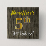 [ Thumbnail: Faux Wood, Faux Gold 5th Birthday + Custom Name Button ]