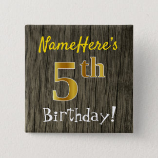 Faux Wood, Faux Gold 5th Birthday + Custom Name Pinback Button