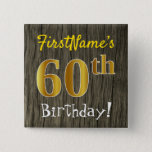 [ Thumbnail: Faux Wood, Faux Gold 60th Birthday + Custom Name Button ]