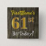 [ Thumbnail: Faux Wood, Faux Gold 61st Birthday + Custom Name Button ]