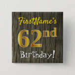 [ Thumbnail: Faux Wood, Faux Gold 62nd Birthday + Custom Name Button ]
