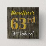 [ Thumbnail: Faux Wood, Faux Gold 63rd Birthday + Custom Name Button ]