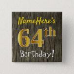 [ Thumbnail: Faux Wood, Faux Gold 64th Birthday + Custom Name Button ]