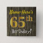 [ Thumbnail: Faux Wood, Faux Gold 65th Birthday + Custom Name Button ]