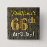 [ Thumbnail: Faux Wood, Faux Gold 66th Birthday + Custom Name Button ]