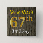 [ Thumbnail: Faux Wood, Faux Gold 67th Birthday + Custom Name Button ]