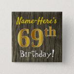 [ Thumbnail: Faux Wood, Faux Gold 69th Birthday + Custom Name Button ]