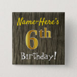 [ Thumbnail: Faux Wood, Faux Gold 6th Birthday + Custom Name Button ]