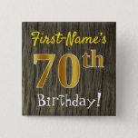 [ Thumbnail: Faux Wood, Faux Gold 70th Birthday + Custom Name Button ]