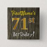 [ Thumbnail: Faux Wood, Faux Gold 71st Birthday + Custom Name Button ]