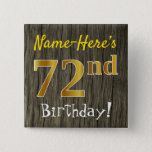 [ Thumbnail: Faux Wood, Faux Gold 72nd Birthday + Custom Name Button ]