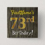 [ Thumbnail: Faux Wood, Faux Gold 73rd Birthday + Custom Name Button ]