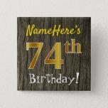 [ Thumbnail: Faux Wood, Faux Gold 74th Birthday + Custom Name Button ]