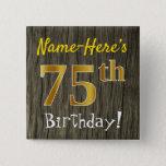 [ Thumbnail: Faux Wood, Faux Gold 75th Birthday + Custom Name Button ]