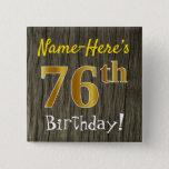 [ Thumbnail: Faux Wood, Faux Gold 76th Birthday + Custom Name Button ]