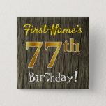[ Thumbnail: Faux Wood, Faux Gold 77th Birthday + Custom Name Button ]