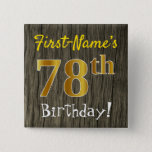 [ Thumbnail: Faux Wood, Faux Gold 78th Birthday + Custom Name Button ]