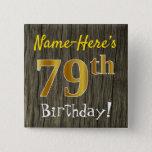 [ Thumbnail: Faux Wood, Faux Gold 79th Birthday + Custom Name Button ]