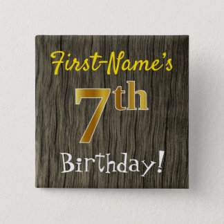 Faux Wood, Faux Gold 7th Birthday + Custom Name Pinback Button