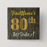 [ Thumbnail: Faux Wood, Faux Gold 80th Birthday + Custom Name Button ]