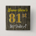 [ Thumbnail: Faux Wood, Faux Gold 81st Birthday + Custom Name Button ]