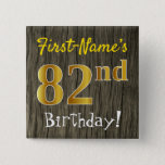 [ Thumbnail: Faux Wood, Faux Gold 82nd Birthday + Custom Name Button ]