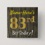 [ Thumbnail: Faux Wood, Faux Gold 83rd Birthday + Custom Name Button ]