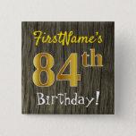 [ Thumbnail: Faux Wood, Faux Gold 84th Birthday + Custom Name Button ]