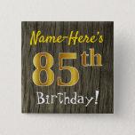 [ Thumbnail: Faux Wood, Faux Gold 85th Birthday + Custom Name Button ]