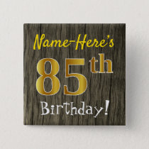 Faux Wood, Faux Gold 85th Birthday   Custom Name Pinback Button