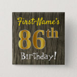 [ Thumbnail: Faux Wood, Faux Gold 86th Birthday + Custom Name Button ]