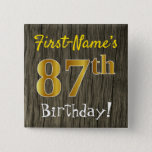 [ Thumbnail: Faux Wood, Faux Gold 87th Birthday + Custom Name Button ]