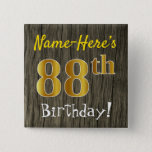 [ Thumbnail: Faux Wood, Faux Gold 88th Birthday + Custom Name Button ]