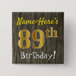 [ Thumbnail: Faux Wood, Faux Gold 89th Birthday + Custom Name Button ]