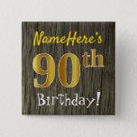 [ Thumbnail: Faux Wood, Faux Gold 90th Birthday + Custom Name Button ]