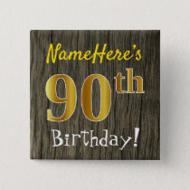 Faux Wood, Faux Gold 90th Birthday   Custom Name Button