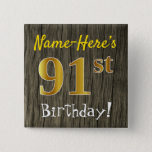 [ Thumbnail: Faux Wood, Faux Gold 91st Birthday + Custom Name Button ]