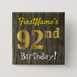[ Thumbnail: Faux Wood, Faux Gold 92nd Birthday + Custom Name Button ]